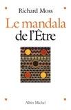 Richard Moss et Richard Moss - Le Mandala de l'être.
