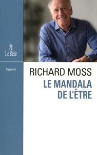Richard Moss - Le mandala de l'être.