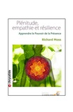Richard Moss - Plénitude, empathie et résilience - Apprendre le Pouvoir de la Présence.