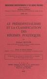 Richard Moulin - Le Présidentialisme et la classification des régimes politiques.