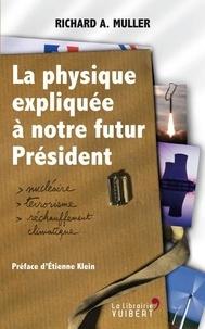 Richard Muller - La physique expliquée à notre futur président - Nucléaire, terrorisme, réchauffement climatique.