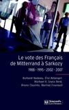 Richard Nadeau et Eric Bélanger - Le vote des Français de Mitterrand à Sarkozy - 1988-1995-2002-2007.