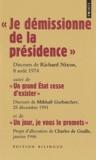"""Richard Nixon et Mikhaïl Gorbatchev - """"Je démissionne de la présidence"""", Richard Nixon; """"Un grand Etat cesse d'exister"""", Mikhaïl Gorbatchev; """"Un jour, je vous le promets"""", Charles de Gaulle."""