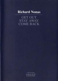 Richard Nonas - Get out, stay away, come back - A propos de sculpture et de la sculpture en oeuvre.