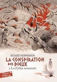 Richard Normandon - La conspiration des dieux Tome 1 : La Pythie assassinée.