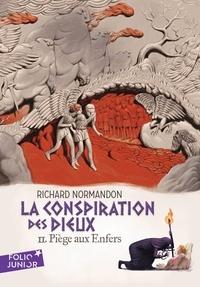 Richard Normandon - La conspiration des dieux Tome 2 : Piège aux enfers.