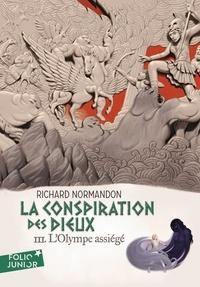Richard Normandon - La conspiration des dieux Tome 3 : L'Olympe assiégé.