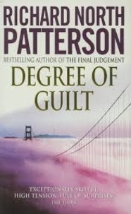 Richard North Patterson - Degree of Guilt.