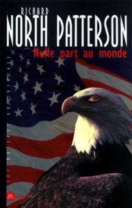 Richard North Patterson - Nulle part au monde.