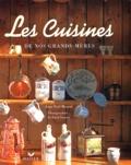 Richard Nourry et Jean-Noël Mouret - Les cuisines de nos grands-mères.