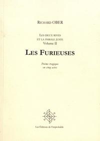 Richard Ober - Les Furieuses - Les deux rives et la parole juste Volume 2.