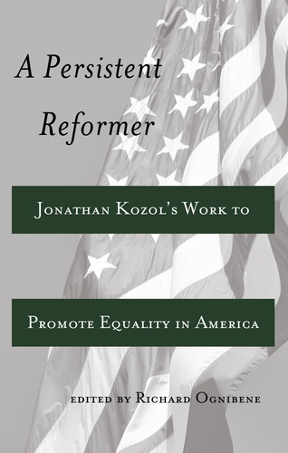 Richard Ognibene - A Persistent Reformer - Jonathan Kozol's Work to Promote Equality in America.