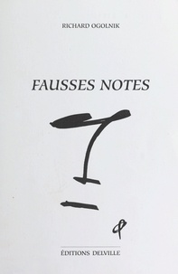 Richard Ogolnik - Fausses notes.
