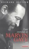 Richard Olivier - L'ami ostendais de Marvin Gaye.
