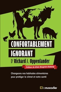 Richard Oppenlander - Confortablement ignorant.