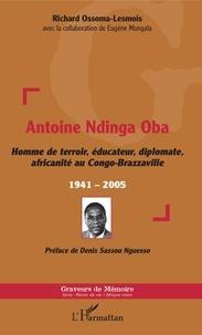 Feriasdhiver.fr Antoine Ndinga Oba - Homme de terroir, éducateur, diplomate, africanité au Congo-Brazzaville - 1941-2005 Image
