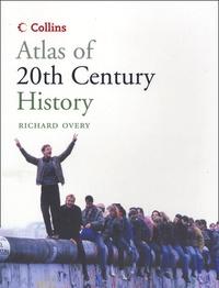 Richard Overy - Atlas of the 20th century.