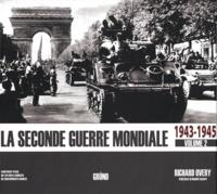 Richard Overy - La seconde guerre mondiale - Tome 2, 1943-1945.