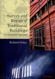 Richard Oxley - Survey and Repair of Traditional Buildings - A Sustainable Approach.