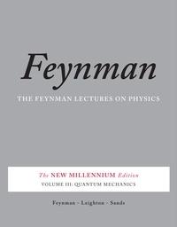 Richard P. Feynman et Robert B. Leighton - The Feynman Lectures on Physics, Vol. III - The New Millennium Edition: Quantum Mechanics.
