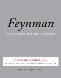 Richard P. Feynman et Robert B. Leighton - The Feynman Lectures on Physics, Vol. II - The New Millennium Edition: Mainly Electromagnetism and Matter.