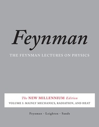 Richard P. Feynman et Robert B. Leighton - The Feynman Lectures on Physics, Vol. I - The New Millennium Edition: Mainly Mechanics, Radiation, and Heat.