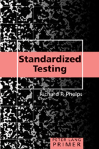 Richard p. Phelps - Standardized Testing Primer.