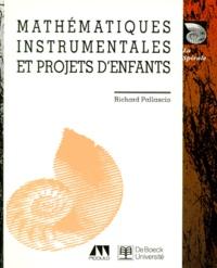 Richard Pallascio - Mathématiques instrumentales et projets d'enfants.