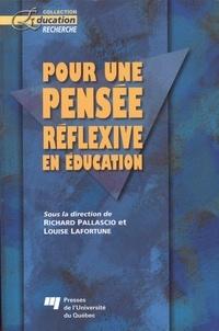 Richard Pallascio et Louise Lafortune - Pour une pensée réflexive en éducation.