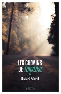 Richard Paturel - Les chemins de traverse.