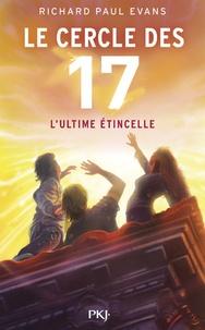 Richard Paul Evans - Le cercle des 17 Tome 7 : L'ultime étincelle.