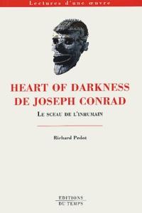 Richard Pedot - Heart of darkness de Joseph Conrad. - Le sceau de l'inhumain.