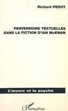 Richard Pedot - Perversions textuelles dans la fiction d'Ian McEwan.