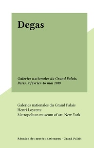Richard Peduzzi et  Galeries nationales du Grand P - Degas - Galeries nationales du Grand Palais, Paris, 9 février-16 mai 1988.