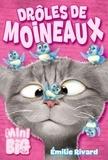 Richard Petit et Emilie Rivard - Drôle de Moineaux  : Drôle de Moineaux.
