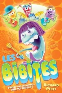 Richard Petit et Kevin Bouchard - Les Bibites T.1 - Bouchez-vous les oreilles... avec vos orteils!.