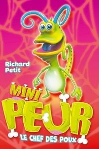 Richard Petit - Mini peur - Le chef des poux.