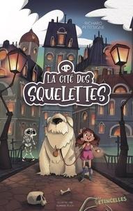 Richard Petitsigne et Romane Poch - La cité des squelettes.
