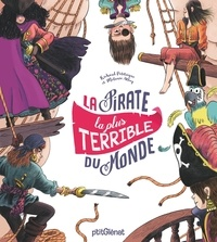 Richard Petitsigne et Mélanie Allag - La pirate la plus terrible du monde.