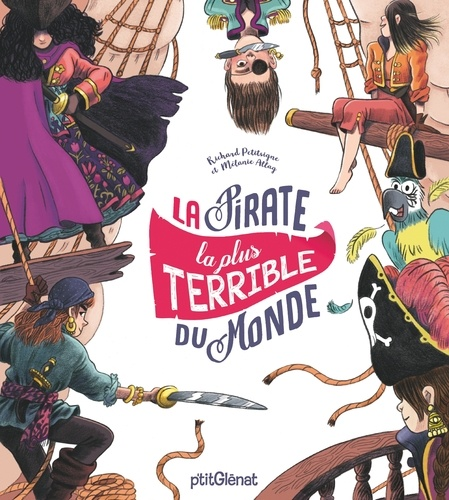 Richard Petitsigne et Mélanie Allag - La pirate la plus terrible du monde.