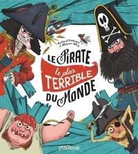 Richard Petitsigne et Mélanie Allag - Le Pirate le plus terrible du monde.