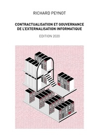 Richard Peynot - Contractualisation et gouvernance de l'externalisation informatique.