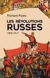 Richard Pipes - Les révolutions russes 1905-1917.
