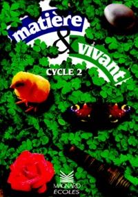 Richard Planel et Janet Borg - Matière & vivant Cycle 2.