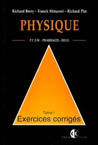 Richard Plat et Richard Berry - PHYSIQUE PCEM PHARMACIE DEUG B EXERCICES CORRIGES. - Tome 1.