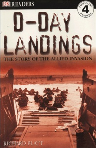 Richard Platt - D-Day Landings - The Story of the Allied Invasion.