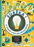 Richard Platt et James Brown - Eurêka ! - Le grand livre des découvertes.