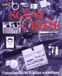 Richard Platt - Scène de crime - L'encyclopédie de la police scientifique.