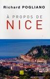 Richard Pogliano - A propos de Nice.