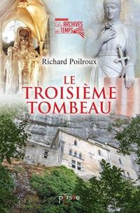Richard Poilroux - Le troisième tombeau.